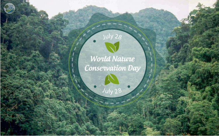 World Nature Conservation Day – July 28